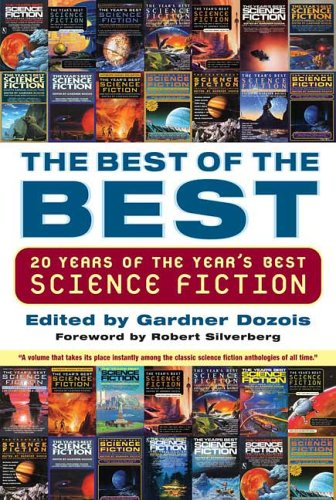 Best of the Best: 20 Years of the Year's Best Science Fiction - Gardner Dozois; Robert Silverberg