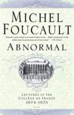 Abnormal : Lectures at the Coll?ge de France 1974-1975 - Michel Foucault