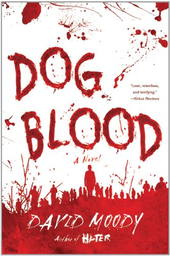Dog Blood (Hater Trilogy, Book 2) (Hater series) - David Moody
