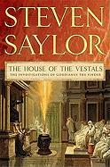 The House of the Vestals: The Investigations of Gordianus the Finder