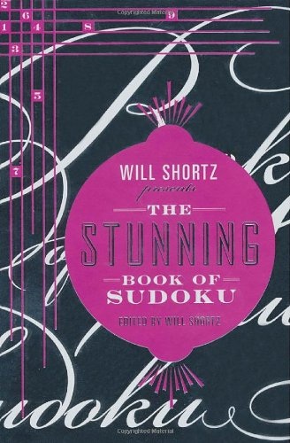Will Shortz Presents The Stunning Book of Sudoku - Will Shortz