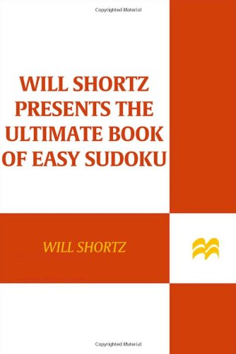 Will Shortz Presents The Ultimate Book of Easy Sudoku: 300 Fun Puzzles - Will Shortz