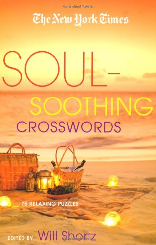 The New York Times Soul-Soothing Crosswords: 75 Relaxing Puzzles - The New York Times