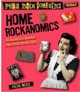 Home Rockanomics: 54 Projects and Recipes for Style on the Edge