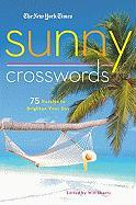 The New York Times Sunny Crosswords: 75 Bright and Easy Puzzles