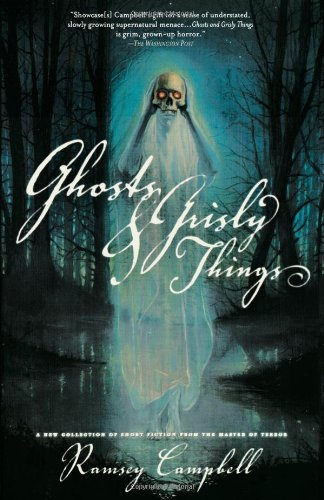 Ghosts and Grisly Things - Ramsey Campbell
