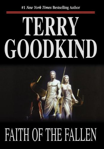 Faith of the Fallen (Sword of Truth, Book 6) - Terry Goodkind