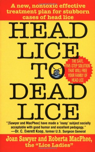Head Lice To Dead Lice - Joan Sawyer, Roberta MacPhee