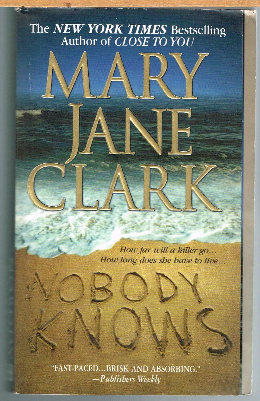 Nobody Knows; Key West News, Book 5 - Clark, Mary Jane. .