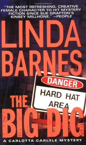 The Big Dig (Carlotta Carlyle Mysteries) - Linda Barnes
