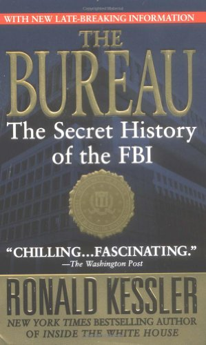 The Bureau: The Secret History of the FBI - Ronald Kessler