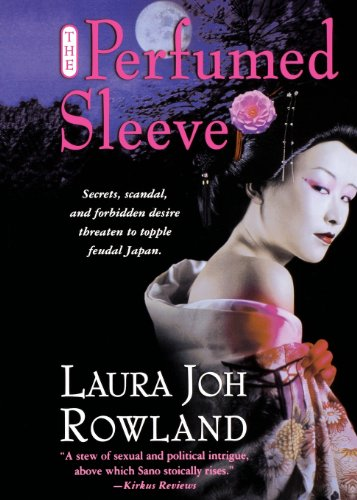 The Perfumed Sleeve: A Novel (Sano Ichiro Novels) - Laura Joh Rowland