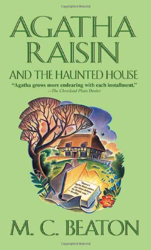 Agatha Raisin and the Haunted House (Agatha Raisin Mysteries, No. 14) - M. C. Beaton