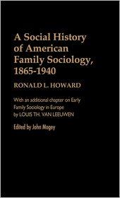 A Social History of American Family Sociology, 1865-1940