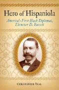 Hero of Hispaniola: America's First Black Diplomat, Ebenezer D. Bassett