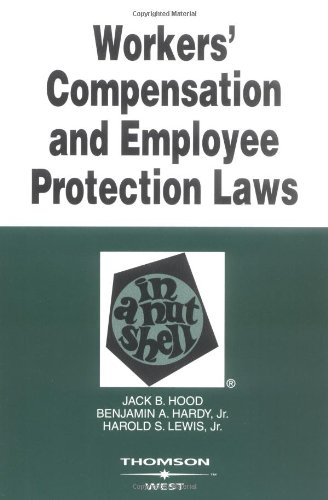 Hood, Hardy and Lewis' Workers Compensation and Employee Protection Laws in a Nutshell, 4th