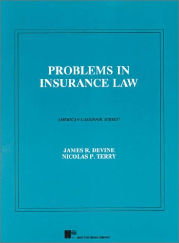 Devine and Terry's Problems in Insurance Law (American Casebook Series) - James Devine; Nicolas P Terry