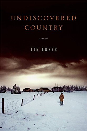 Undiscovered Country: A Novel - Lin Enger