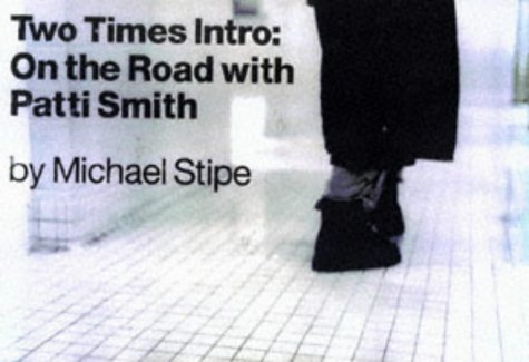 Two Times: on the Road with Patti Smith