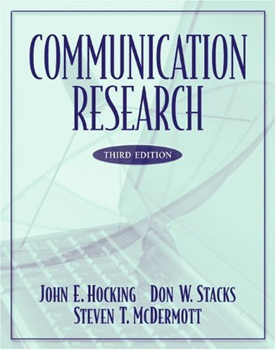 Communication Research (3rd Edition) - John E. Hocking, Don W. Stacks, Steven T. McDermott
