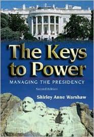 The Keys to Power: Managing the Presidency