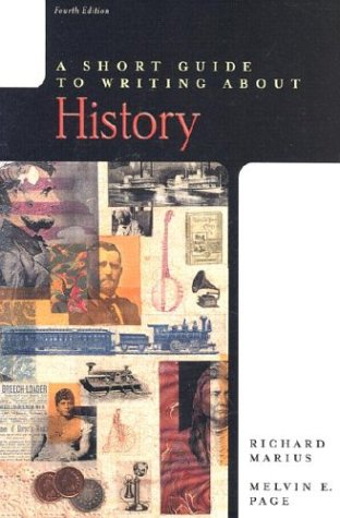A Short Guide to Writing About History, 4th Edition - Richard A. Marius (late); Melvin E. Page