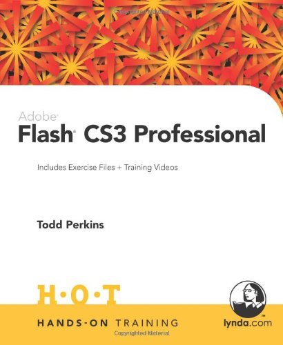 Adobe Flash CS3 Professional Hands-On Training - Todd Perkins