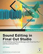 Apple Pro Training Series. Sound Editing in Final Cut Studio
