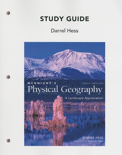 Study Guide for Mcknight's Physical Geography: A Landscape Appreciation - Darrel Hess; Dennis G Tasa