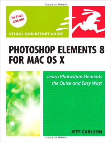 Photoshop Elements 8 for Mac OS X: Visual QuickStart Guide - Jeff Carlson