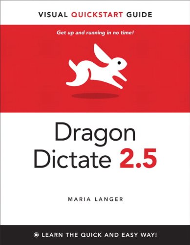 Dragon Dictate 2.5: Visual QuickStart Guide - Maria Langer