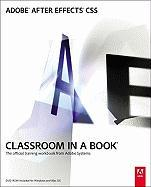 Adobe After Effects CS5 Classroom in a Book: The Official Training Workbook from Adobe Systems [With DVD ROM]