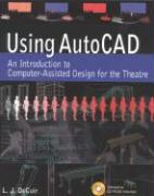 Using AutoCAD: An Introduction to Computer-Assisted Design for the Theatre