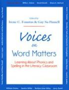 Voices on Word Matters: Learning about Phonics and Spelling in the Literacy Classroom