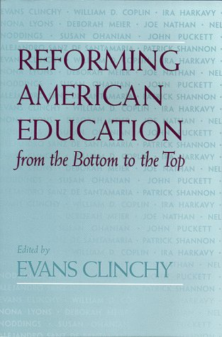 Reforming American Education: from the Bottom to the Top - Evans Clinchy