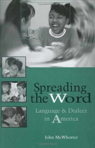 Spreading the Word: Language and Dialect in America - John McWhorter
