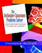 The Inclusion-Classroom Problem Solver: Structures and Supports to Serve All Learners