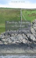 Theology, Economy and Ecology: A New Paradigm