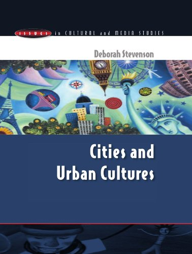 Cities and Urban Cultures (Issues in Cultural and Media Studies) - Deborah Stevenson