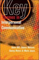 Key Themes in Interpersonal Communication: Culture, Identities and Performance