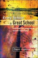 Every School a Great School: Realizing the Potential of System Leadership