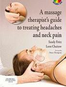 A Massage Therapist's Guide to Treating Headaches and Neck Pain including dvd