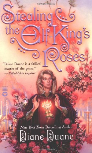 Stealing the Elf-King's Roses - Diane Duane
