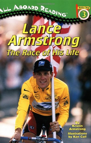 Lance Armstrong: The Race of His Life (All Aboard Reading) - Kristin Armstrong