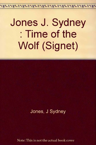 Time of the Wolf (Signet) - Sydney J. Jones