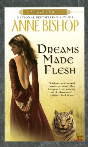 Dreams Made Flesh (Black Jewels, Book 5) - Bishop, Anne