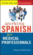 Working Spanish for Medical Professionals: An On-The-Job Phrasebook