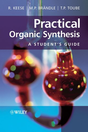 Practical Organic Synthesis: A Student's Guide - Reinhart Keese; Martin P. Brändle; Trevor P. Toube
