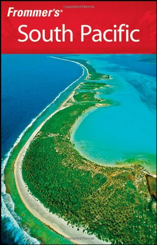 Frommer's South Pacific (Frommer's Complete Guides) - Bill Goodwin