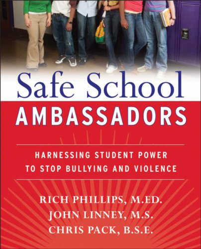 Safe School Ambassadors: Harnessing Student Power to Stop Bullying and Violence - Rick Phillips; John Linney; Chris Pack